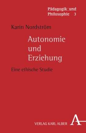 Autonomie und Erziehung. Eine ethische Studie