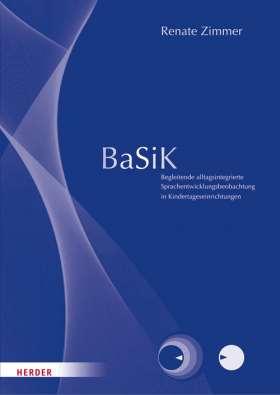 BaSiK Grundpaket. Begleitende alltagsintegrierte Sprachentwicklungsbeobachtung in Kindertageseinrichtungen