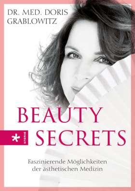 Beauty Secrets. Faszinierende Möglichkeiten der ästhetischen Medizin