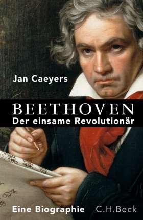 Beethoven. Der einsame Revolutionär