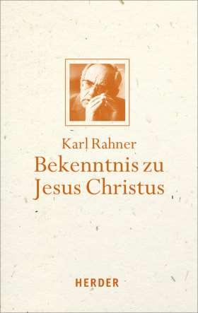 Bekenntnis zu Jesus Christus. Mit einem Geleitwort von Karl Kardinal Lehmann