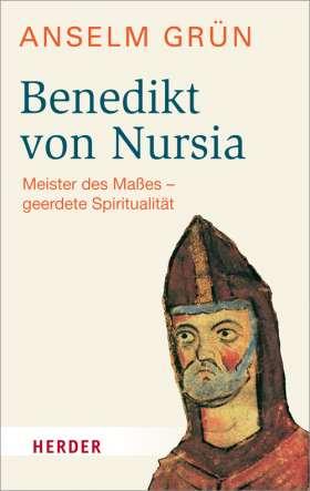 Benedikt von Nursia . Meister des Maßes - geerdete Spiritualität