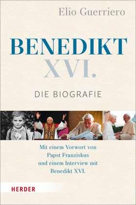Benedikt XVI. Die Biografie