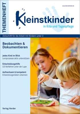 Beobachten und Dokumentieren. Themenheft Kleinstkinder in Kita und Tagespflege