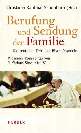 Berufung und Sendung der Familie. Die zentralen Texte der Bischofssynode