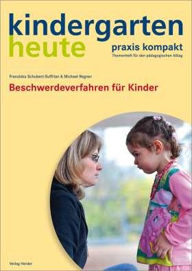 Beschwerdeverfahren für Kinder. kindergarten heute praxis kompakt