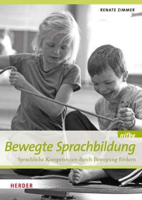 Bewegte Sprachbildung. Sprachliche Kompetenzen durch Bewegung fördern