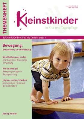 Bewegung: Entwicklung und Förderung. Kleinstkinder Sonderheft