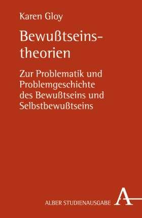 Bewußtseinstheorien. Zur Problematik und Problemgeschichte des Bewußtseins und Selbstbewußtseins