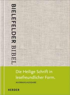Bielefelder Bibel. Die Heilige Schrift in lesefreundlicher Form. Auswahlausgabe