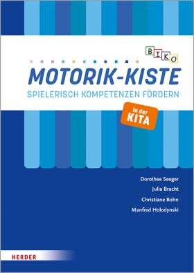 BIKO Motorik-Kiste. Spielerisch Kompetenzen fördern in der Kita