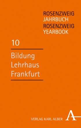 Bildung – Lehrhaus – Frankfurt. Rosenzweig-Jahrbuch / Rosenzweig Yearbook 10