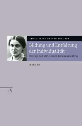 Bildung und Entfaltung der Individualität. Beiträge zum christlichen Erziehungsauftrag