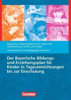 Bildungs- und Erziehungspläne / Der Bayerische Bildungs- und Erziehungsplan für Kinder in Tageseinrichtungen bis zur Einschulung. Buch