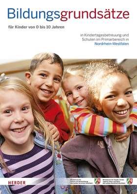Bildungsgrundsätze. Grundsätze zur Bildungsförderung für Kinder von 0 bis 10 Jahren in Kindertagesbetreuung und Schulen im Primarbereich in Nordrhein-Westfalen
