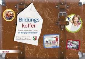 Bildungskoffer NRW. Praxismaterialien zu den Bildungsgrundsätzen
