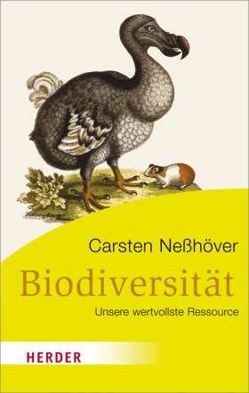 Biodiversität. Unsere wertvollste Ressource