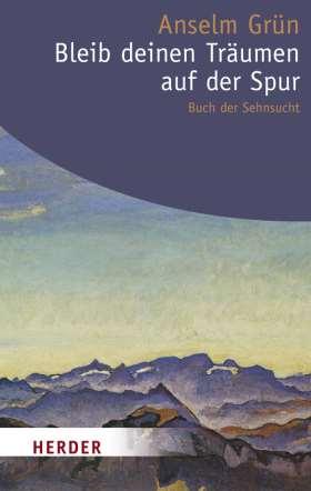 Bleib deinen Träumen auf der Spur. Buch der Sehnsucht