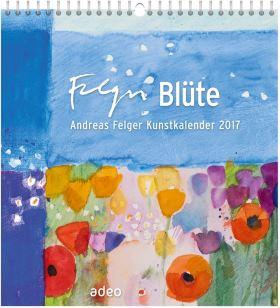 Blüte. Andreas-Felger-Kunstkalender 2017