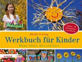Blume, Sonne, Herz und Stern. Werkbuch für Kinder