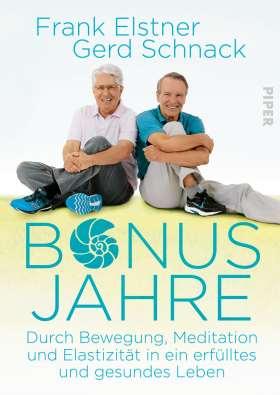 Bonusjahre. Durch Bewegung, Meditation und Elastizität in ein erfülltes und gesundes Leben