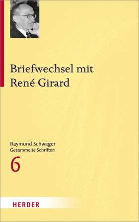 Briefwechsel mit René Girard
