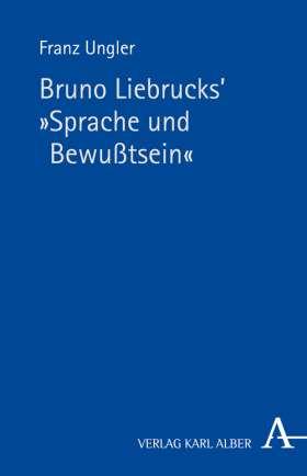 """Bruno Liebrucks' """"Sprache und Bewußtsein"""" Vorlesung vom WS 1988"""