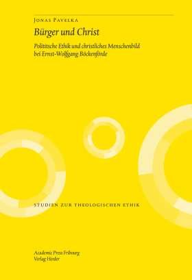 Bürger und Christ. Politische Ethik und christliches Menschenbild bei Ernst-Wolfgang Böckenförde