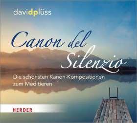 Canon del Silenzio. Die schönsten Kanon-Kompositionen zum Meditieren