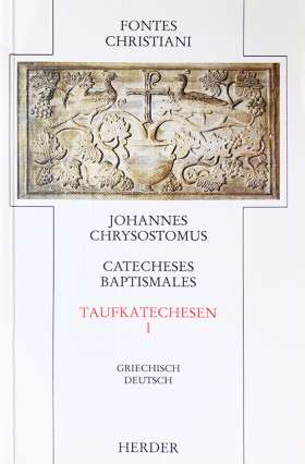 Catecheses baptismales = Taufkatechesen. 1. Teilband