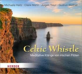 Celtic Whistle. Meditative Klänge von irischen Flöten