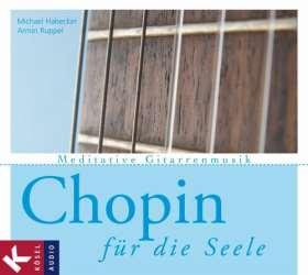 Chopin für die Seele. Meditative Gitarrenmusik
