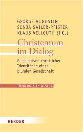 Christentum im Dialog. Perspektiven christlicher Identität in einer pluralen Gesellschaft