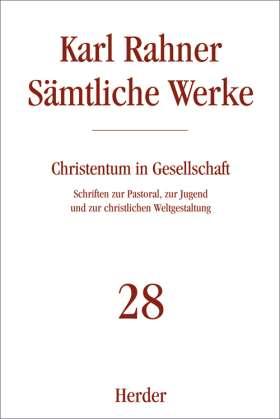 Christentum in Gesellschaft. Schriften zur Pastoral, zur Jugend und zur christlichen Weltgestaltung