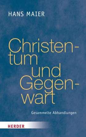 Christentum und Gegenwart. Gesammelte Abhandlungen