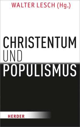 Christentum und Populismus. Klare Fronten?