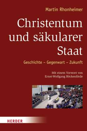 Christentum und säkularer Staat. Geschichte - Gegenwart - Zukunft