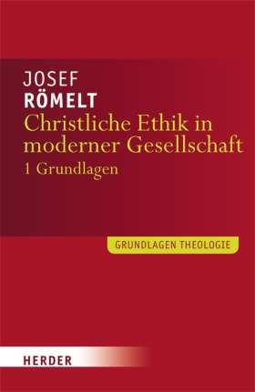 Christliche Ethik in moderner Gesellschaft. Band 1: Grundlagen