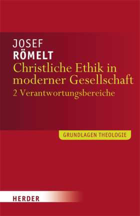 Christliche Ethik in moderner Gesellschaft. Band 2: Lebensbereiche