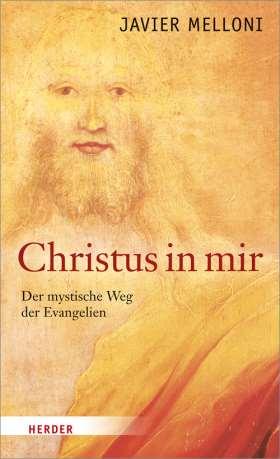 Christus in mir. Der mystische Weg der Evangelien
