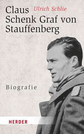 Claus Schenk Graf von Stauffenberg. Biografie