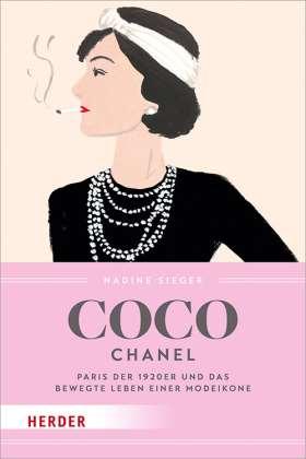 Coco Chanel. Paris der 1920er und das bewegte Leben einer Modeikone