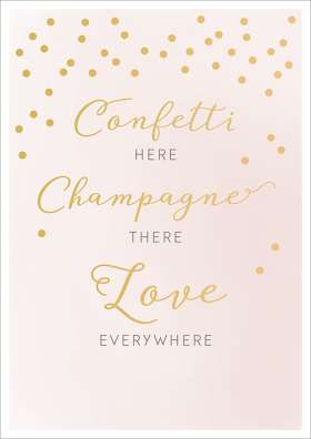 Confetti here, champagner there, love everywhere. Doppelkarte zur Hochzeit