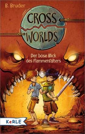 Cross Worlds - Der böse Blick des Flammenfalters