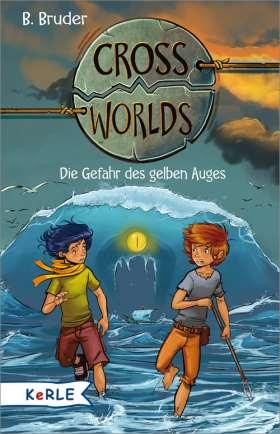 Cross Worlds  - Die Gefahr des gelben Auges