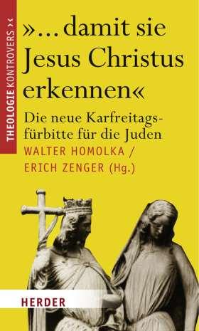 """""""... damit sie Jesus Christus erkennen"""" Die neue Karfreitagsfürbitte für die Juden"""