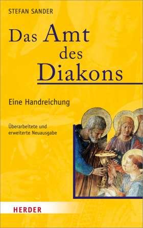 Das Amt des Diakons. Eine Handreichung