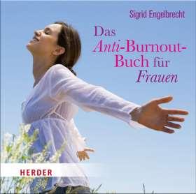 Das Anti-Burnout-Buch für Frauen. gelesen von Sigrid Engelgrecht