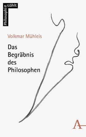 Das Begräbnis des Philosophen. Eine Novelle