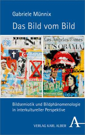 Das Bild vom Bild. Bildsemiotik und Bildphänomenologie in interkultureller Perspektive